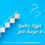 Quelles étapes pour changer de vie ?
